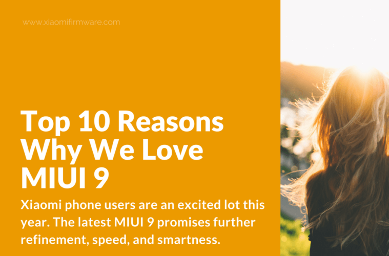 Check out the Top 10 Features of MIUI 9 ROM