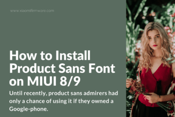 How to Install Product Sans Font on MIUI 8/9
