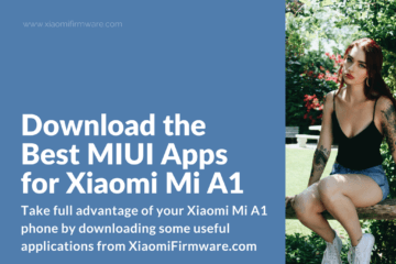 Download the Best MIUI Apps for Xiaomi Mi A1