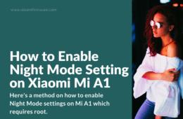 Activate Hidden Night Mode on Xiaomi MiA1