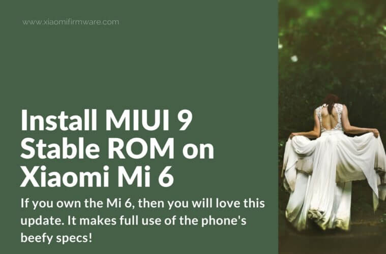 Download and install MIUI 9 Global Stable on Xiaomi Mi6