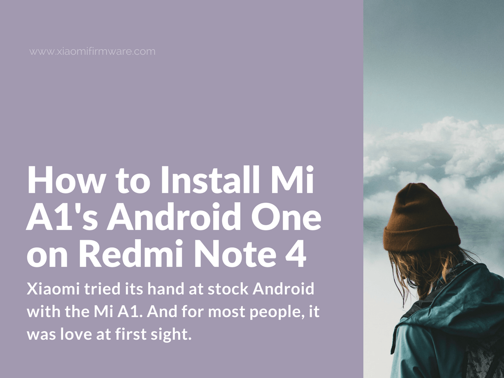 How To Install Mi A1 S Android One On Redmi Note 4