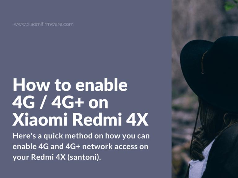 Activate 4G Network on Redmi 4X (santoni)