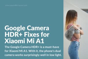 Google Camera HDR+ Fixes for Xiaomi Mi A1