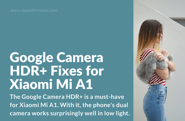 Google Camera HDR+ Fixes for Xiaomi Mi A1