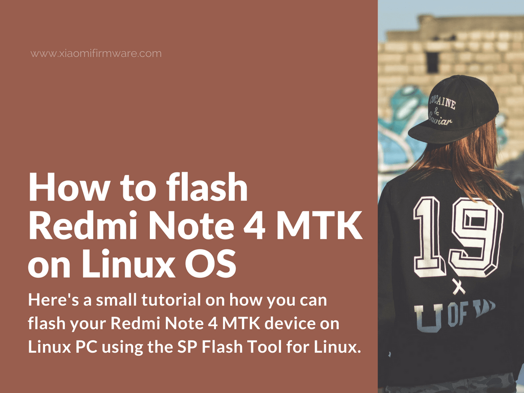 How To Flash Redmi Note 4 Mtk On Linux Os Xiaomi Firmware