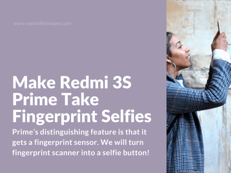 How to Make Redmi 3S Prime Take Fingerprint Selfies