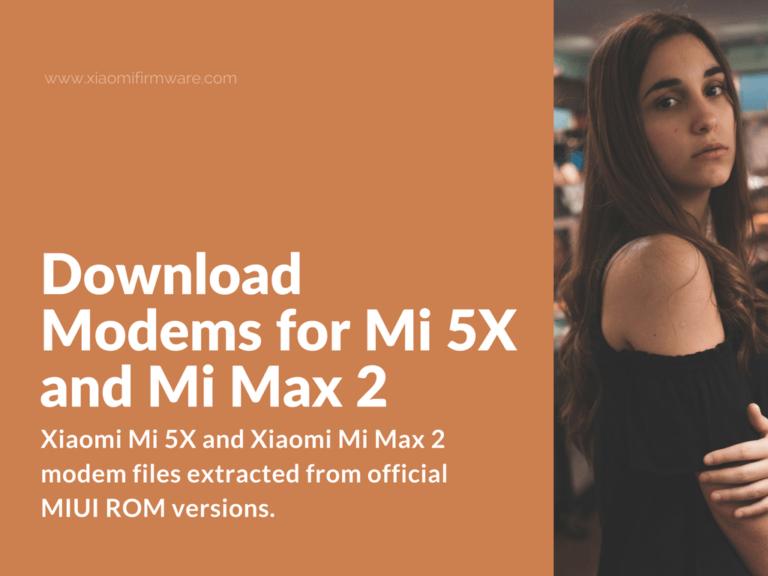 Download Xiaomi Mi 5X and Mi Max 2 Modem Files