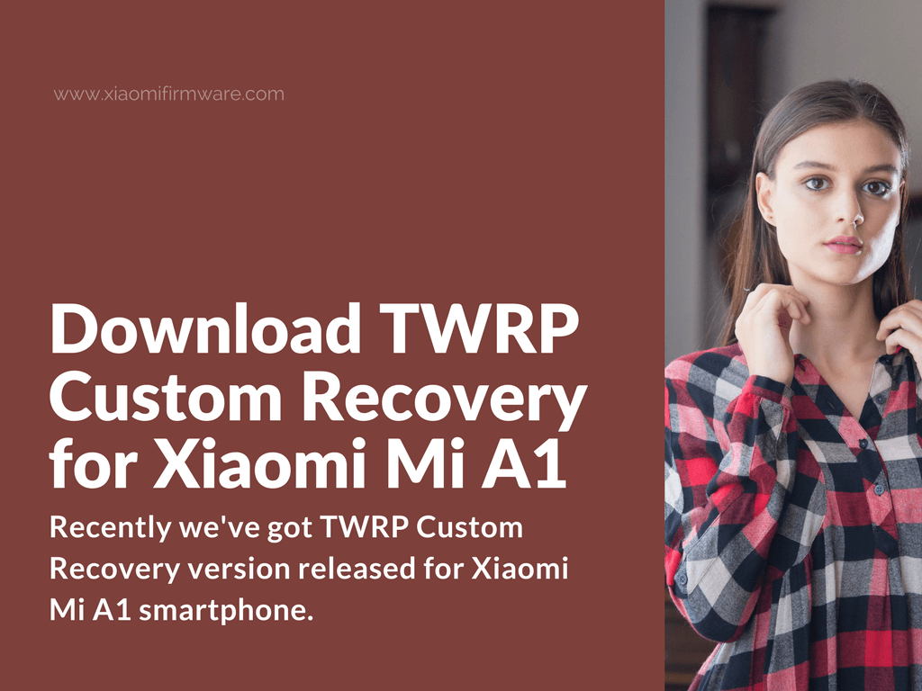 How to flash TWRP Custom Recovery on Xiaomi Mi A1