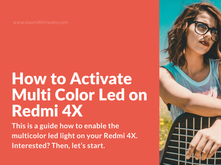 Enable the Multicolor Led Light on your Redmi 4X