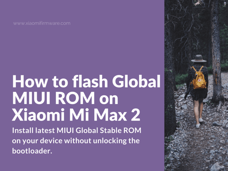Flash Global Stable ROM on Mi Max 2 with locked bootloader