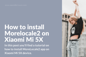 Tutorial on how to install MoreLocale 2 app on Xiaomi Mi 5X