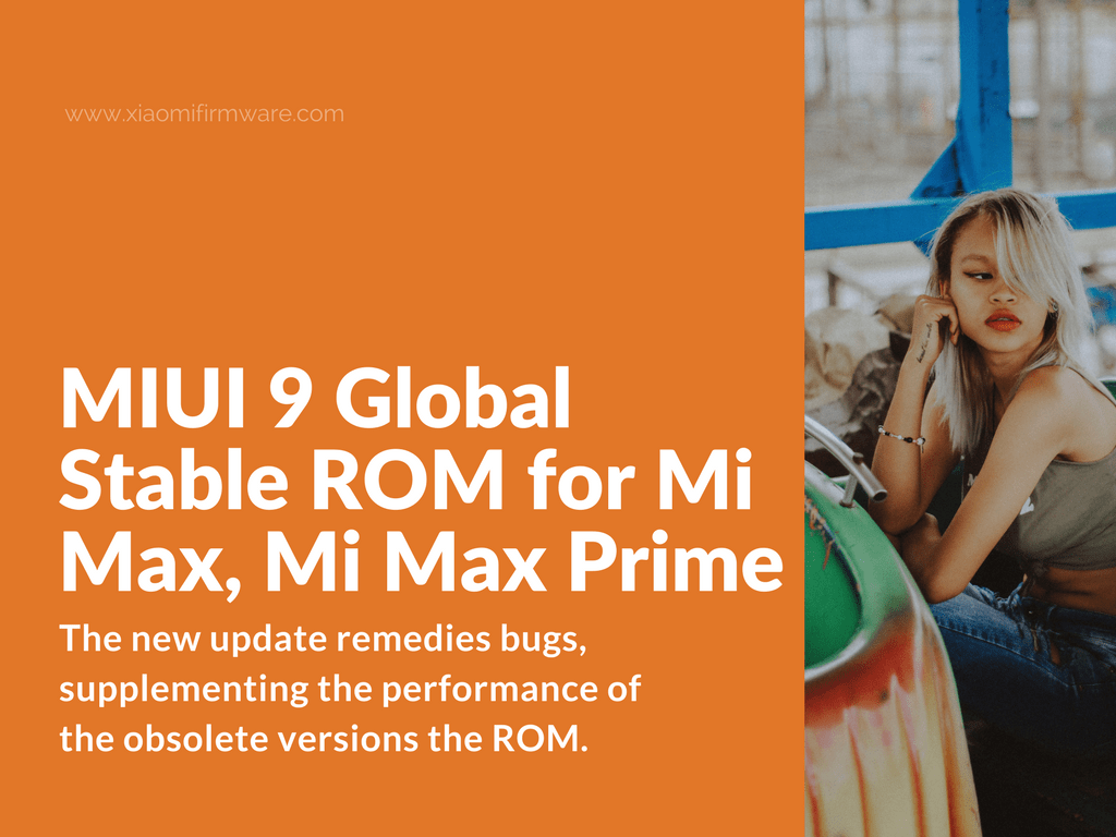 Mi Max Global Stable 9.1.1.0 Download and Installation Guide