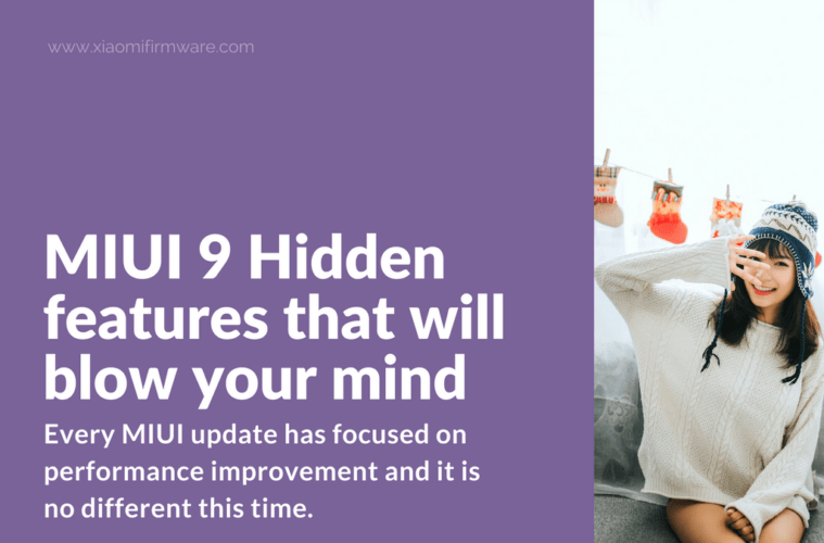 Here is the list of 5 hidden MIUI 9 features