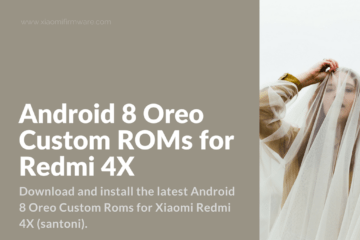 Android 8 Beta ROMs for Xiaomi Redmi 4X (santoni)