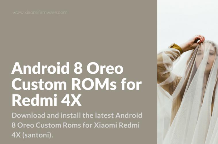 Android 8 Beta ROMs for Xiaomi Redmi 4X (santoni)