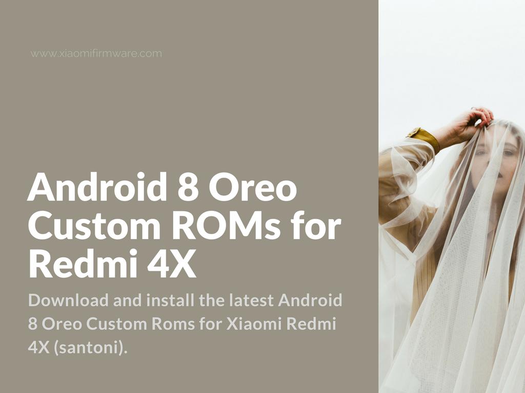Download Android 8 Oreo Custom ROMs for Redmi 4X - Xiaomi
