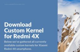 List of Custom Kernels for Redmi 4X (Santoni)
