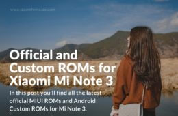 Official MIUI Firmware and Custom ROMs for Mi Note 3