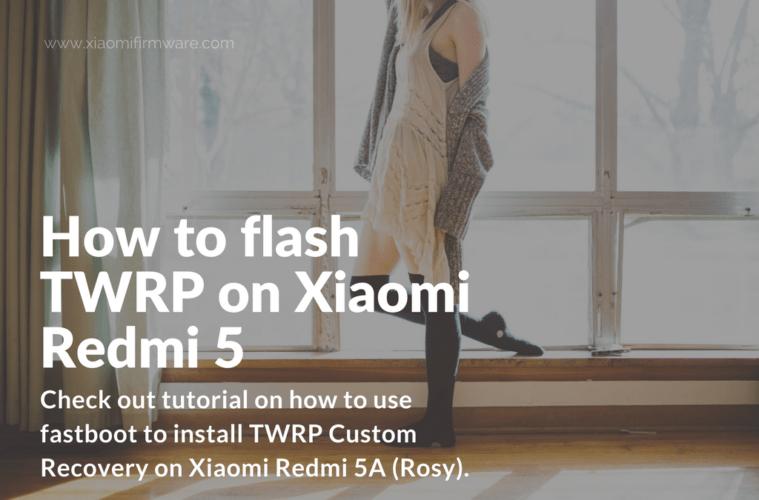 How to flash TWRP on Xiaomi Redmi 5 - Xiaomi Firmware