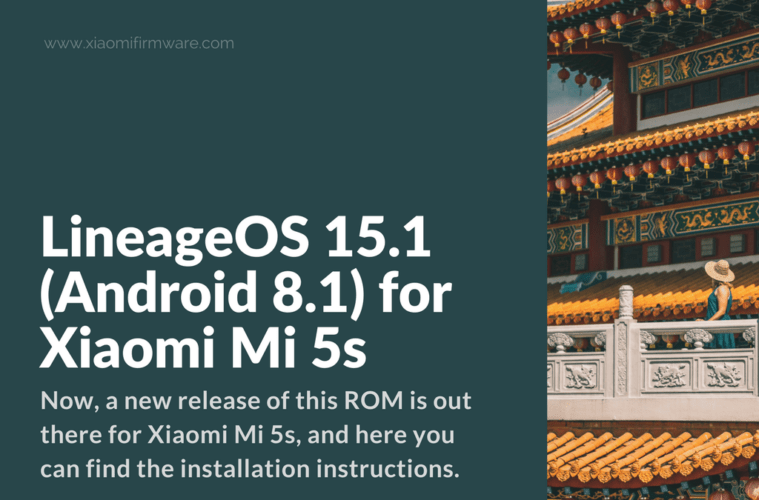 Download Mi 5 Mi 5s Mi Note 2 And Redmi Note 4 Stock: Unofficial LineageOS 15.1 (Android 8.1) For Xiaomi Mi 5s