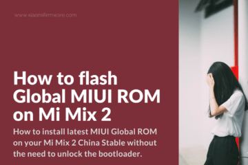 Flash Global ROM on Xiaomi Mi Mix 2 with locked booloader