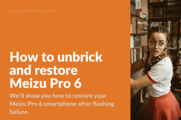 Restore and fix hardbricked Meizu Pro 6
