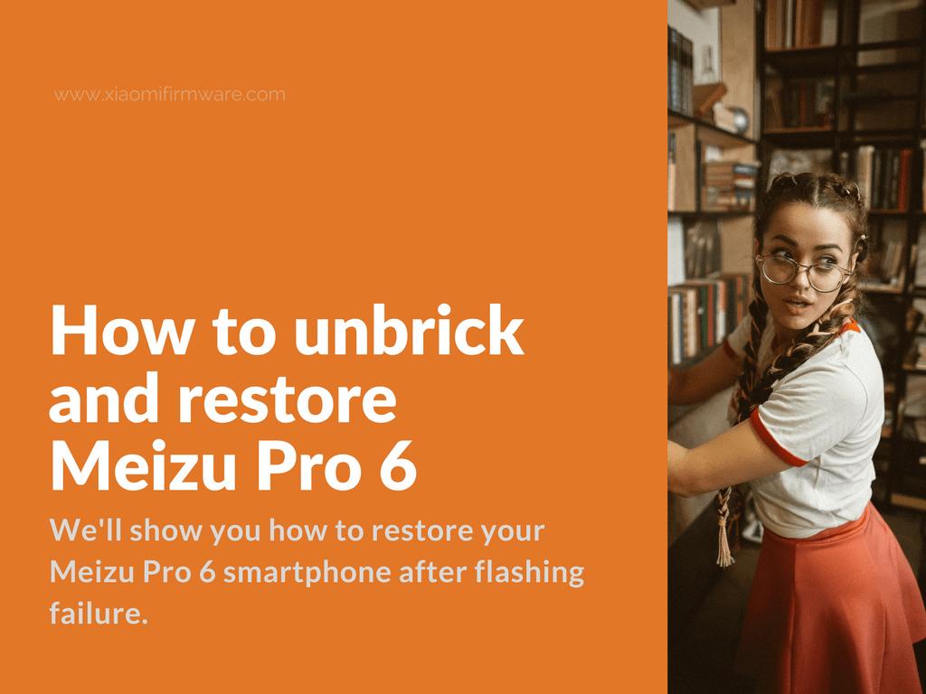 Restore and fix hardbricked Meizu Pro 6