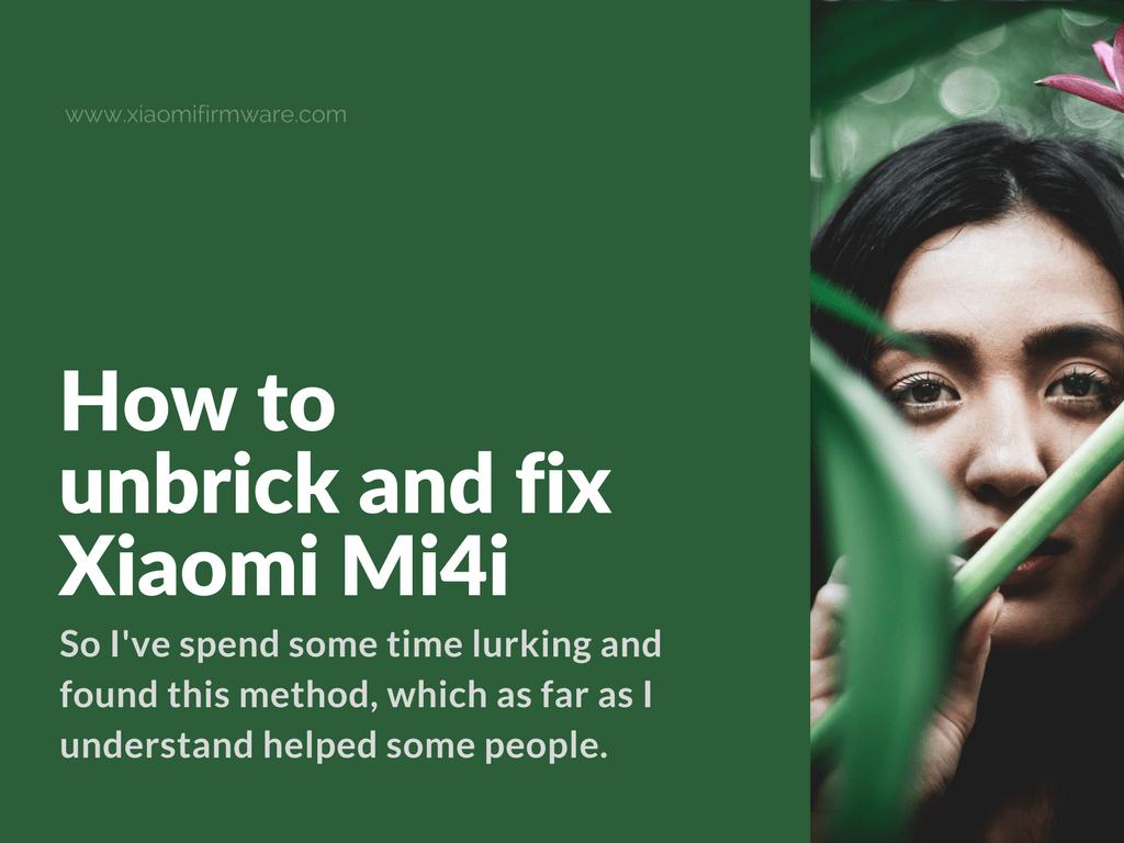How to unbrick and fix Xiaomi Mi4i - Xiaomi Firmware