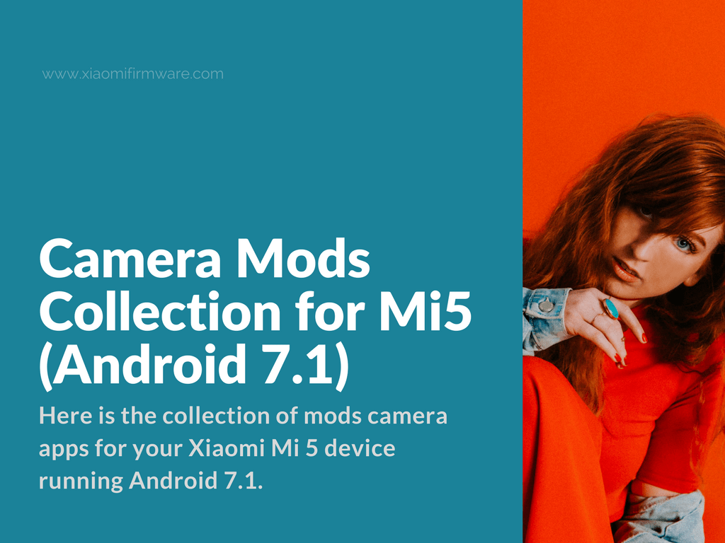 Camera Mods Collection for Xiaomi Mi5 (Android 7 1) - Xiaomi