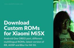 Android Custom Firmware for Mi 5X (Tiffany, Oxygen, Tissot)