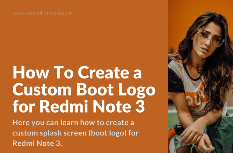 Tutorial on how to create custom boot logo for MIUI smartphone