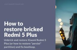 Restore persist partition and unbrick Redmi 5 Plus