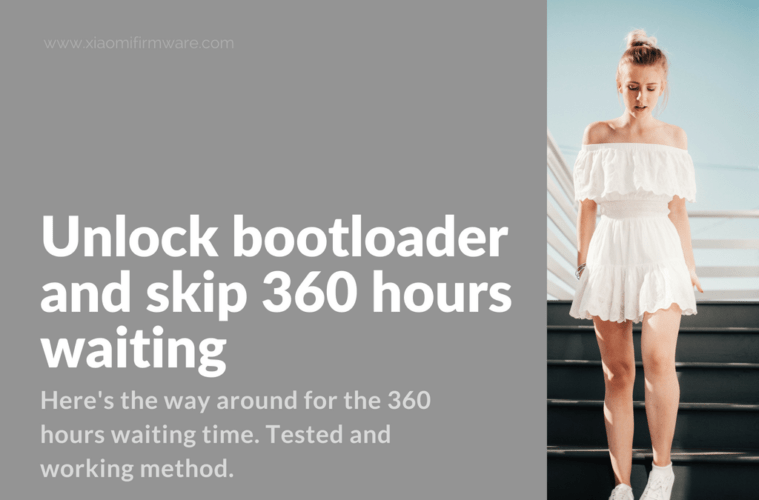 How unlock bootloader and skip 360 hours waiting - Xiaomi Firmware