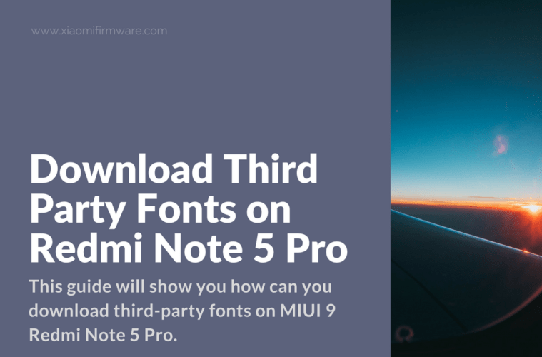 How to Install Third Party Fonts on Redmi Note 5 Pro