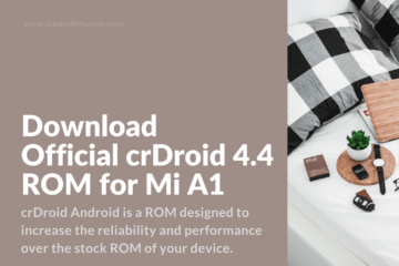 How to install crDroid 4.4 on Xiaomi Mi A1