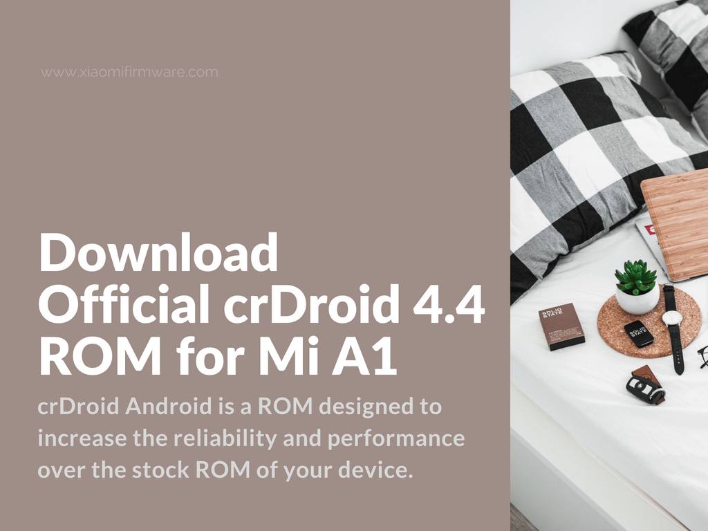 Download Official crDroid 4 4 ROM for Mi A1 - Xiaomi Firmware