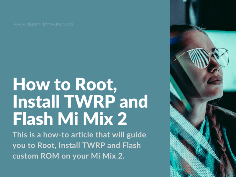 Flashing Custom ROM on Xiaomi Mi Mix 2 is easy