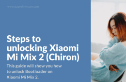 Steps to unlocking Xiaomi Mi Mix 2 (Chiron)