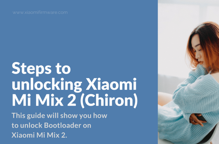 Steps to unlocking Xiaomi Mi Mix 2 (Chiron)