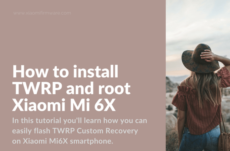Flashing TWRP Custom Recovery Tutorial for Mi 6X (wayne)