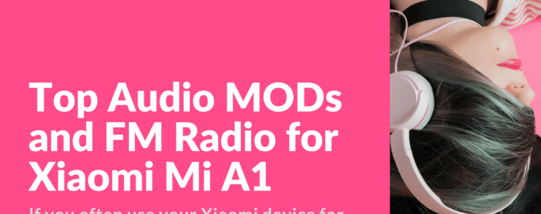 Top Audio Modification and Patches for Mi A1