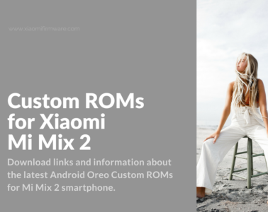 Best Custom Firmware for Mi Mix 2 (chiron)