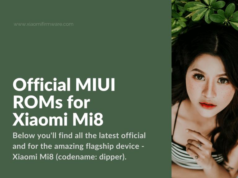 Get Latest MIUI Firmware for Xiaomi Mi 8