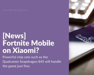 Can you run Fortnite on Xiaomi smartphones?