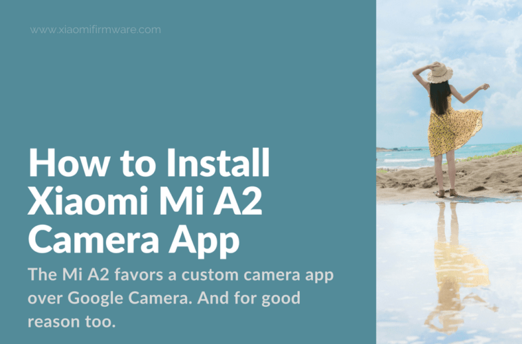 Install Xiaomi Mi A2 Camera App on Xiaomi Mi A1 and Redmi