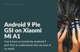 Android 9 Pie GSI on Xiaomi Mi A1