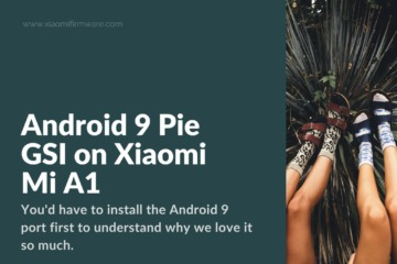Android 9 Pie GSI on Xiaomi Mi A1