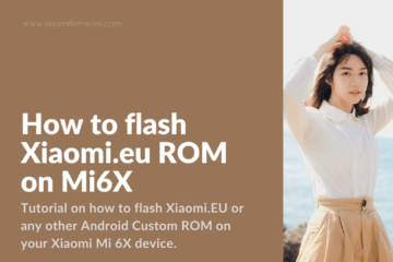 Flashing Custom Firmware on Xiaomi Mi 6X (Wayne)