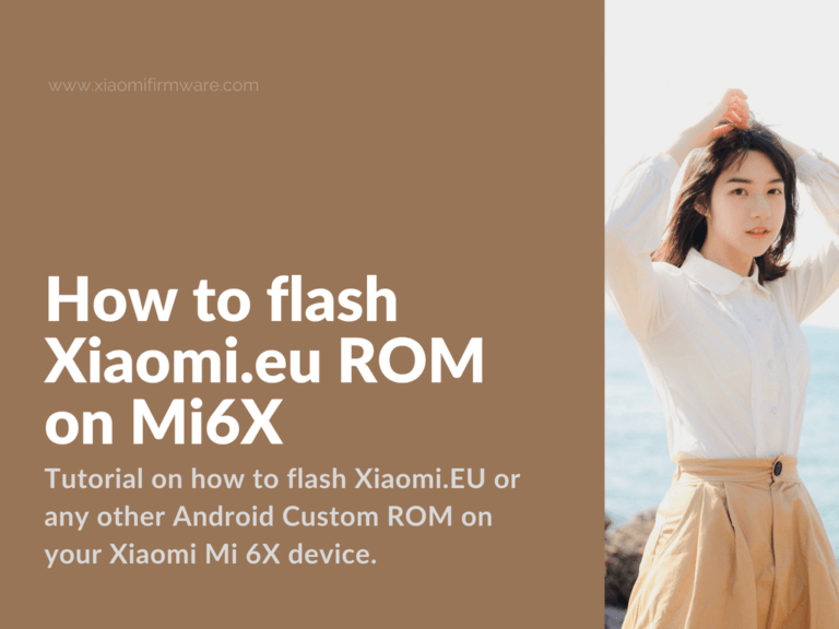Flashing Custom Firmware on Xiaomi Mi 6X (Wayne)